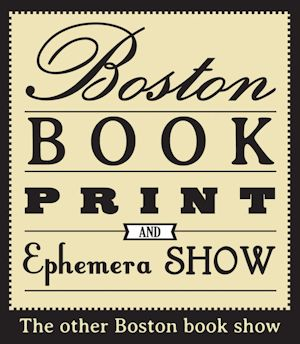 2019 - Boston Book, Print, & Ephemera Show