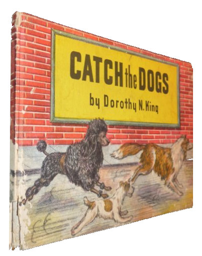 Catch the Dogs (later Re-Issued as Puppy Play House). Dorothy King.