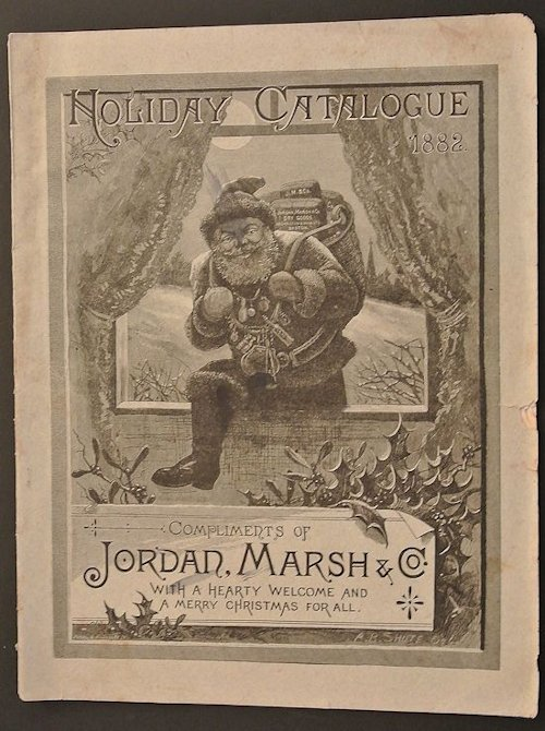 Holiday Catalogue: Compliments of Jordan, Marsh & Co. with a Hearty Welcome and a Merry Christmas for All. Unlisted Author.