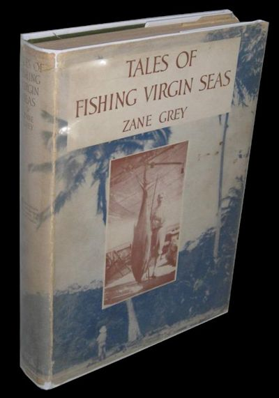 Tales of Fishing Virgin Seas. Zane Grey.