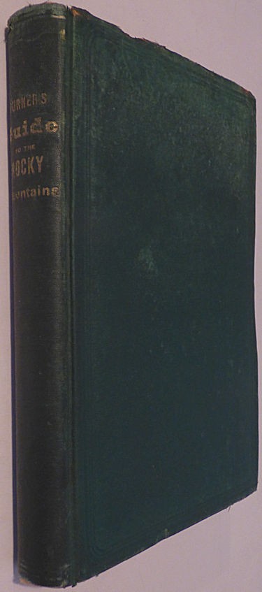 Turner's Guide from the Lakes to the Rocky Mountains, . . . also, from Missouri Valley, . . . including a Historical and Statistical Account of the Railroads of the Country, Towns and Cities along the Route and Notices of the Connecting Roads and Routes. CT. G. Turner, C. E.