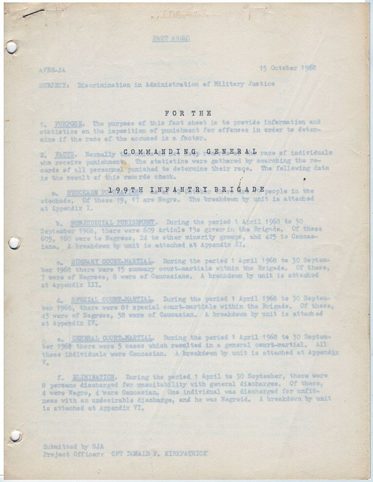 "Vietnam War report titled ""Discrimination in Administration of Military Justice"" prepared for the African-American Commanding General of the 199th Infantry Brigade. Captain Donald P. Kirkpatrick."
