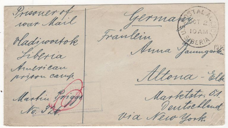World War I mail from a German Prisoner of War held at the American prison camp at Krasnaya-Retchka, Siberia during the Allied intervention in Russia following the Bolshevik Revolution. Martin Prigge.