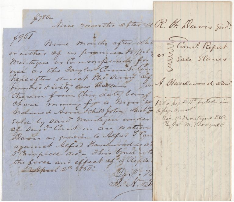 Three legal documents reporting the sale of a female slave and her child. D. J. Hotchkiss, George W. Montague.
