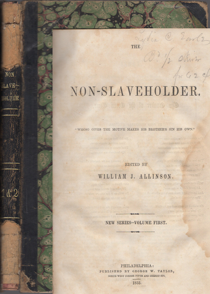 The Non-Slaveholder, Volumes 1 and 2 bound together. and Samuel Rhoads, Abraham L. Pennock.