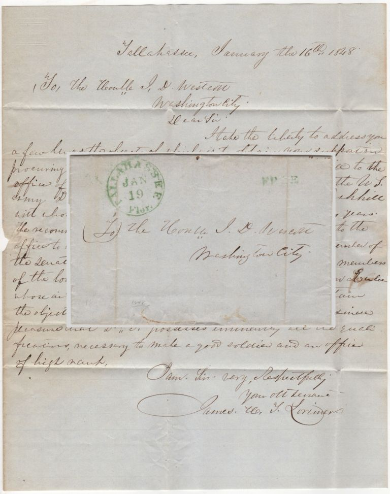 RECOMMENDATION FOR A FLORIDA PHYSICIAN AND PLANTATION OWNER TO RECEIVE A FEDERAL COMMISSION AS A LIEUTENANT OF DRAGOONS; Free-franked folded-letter from Florida State Senator James H. T. Lorimer to U. S. Senator J. D. Wescott. James H. T. Lorimer.
