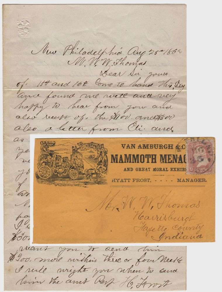 ADVERTISING ENVELOPE FOR VAN AMBURGH'S MAMMOTH MENAGERIE AND GREAT MORAL EXHIBITION WITH A LETTER FROM ITS BUSINESS MANAGER AND FUTURE OWNER, HYATT FROST; Two-page letter from Hyatt Frost to his business manager, W. W. Thomas, discussing financial matters related to the family farm and his brother, Eli. Hyatt Frost.