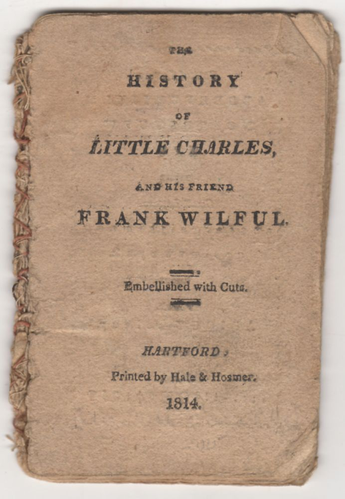The History of Little Charles, and his friend Frank Wilful. Elizabeth Somerville.