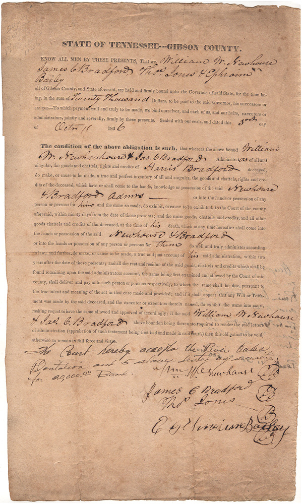 One-page partially-printed temporary bond pledging the River Oaks Plantation and five slaves as security to ensure the administrators of an estate complete and tender its inventory to the State of Tennessee within two years. Harris Bradford's estate.