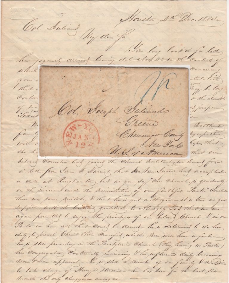 A lively letter from Houston to New York that with considerable information about an average Texan's concern that President Sam Houston was preparing to turn traitor and sell out the Republic to British and Mexican interests. E. L. Perkins to Col. Joseph Juliand.