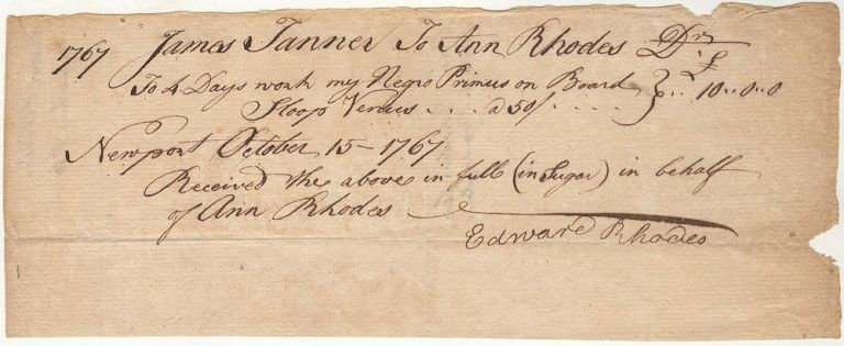 Receipt for work performed by a rented Rhode Island slave on the Sloop Venus shortly before it departed on a voyage where it would be captured while trading for slaves at the Congo River with an African despot, the King of Cape Benda. James Tanner to Anna, Edward Rhodes.