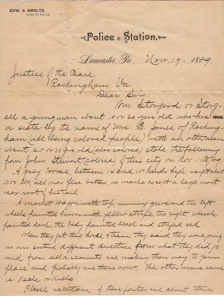 "Letter from a Pennsylvania police chief to a Virginia justice of the peace requesting assistance in locating two bone-pickers ""(all being colored people)"" who had stolen a ""fleabitten"" horse and wagon with mismatched wheels. Edw. W. Smeltz."