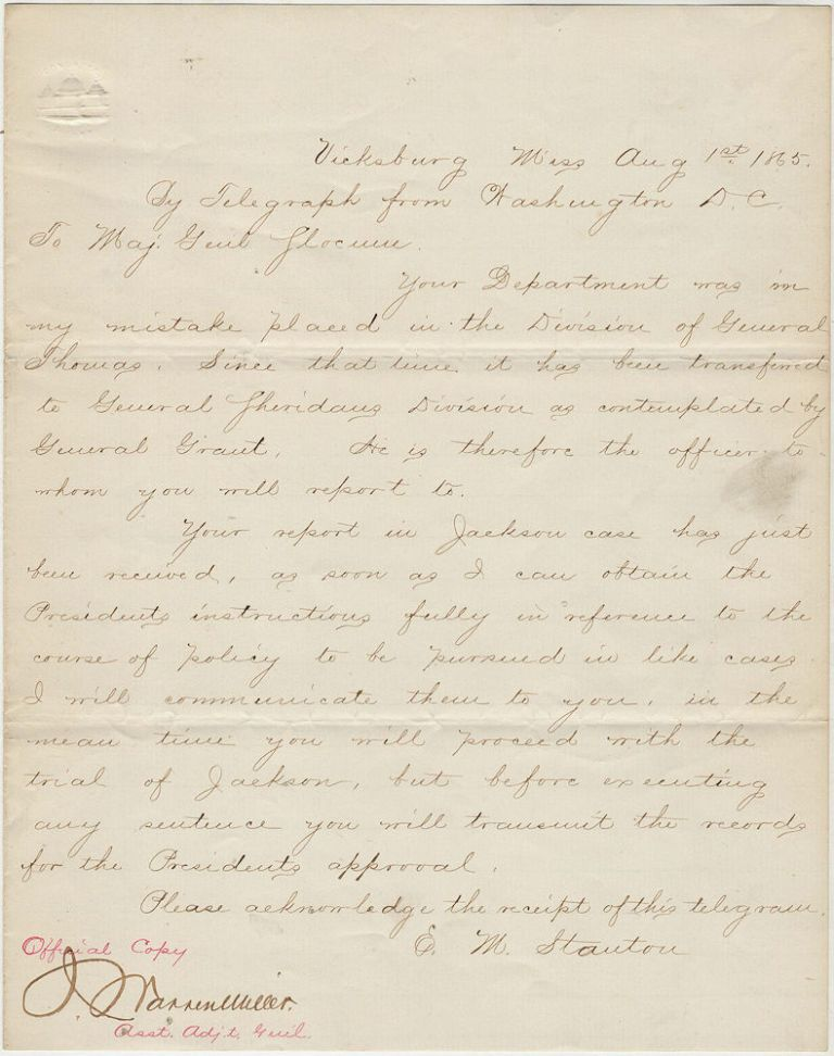 "Official copy of a telegram from Secretary of War E. M. Stanton providing guidance regarding ""the Jackson case,"" which had created a schism between Mississippi Provisional Governor William Sharkey and Henry Slocum, the Commanding General of the Department of the Mississippi, following the arrest of a plantation owner for the murder of a freedman. Edwin M. Stanton."