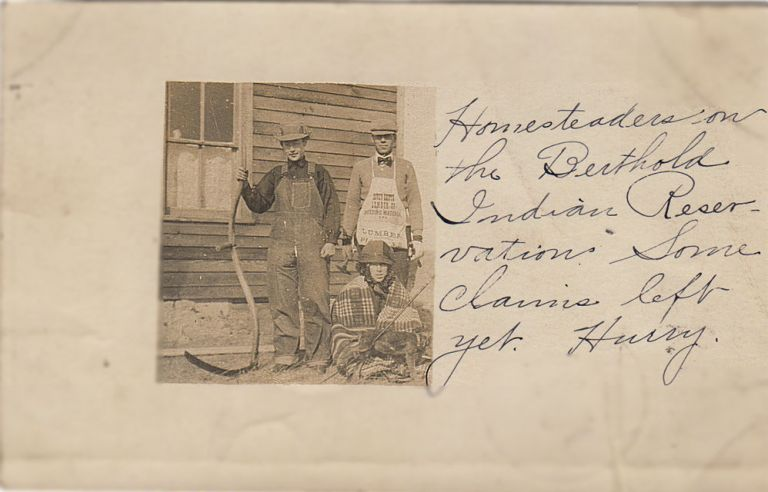 "A real-photo postcard sent by a white resident of North Dakota encouraging a friend to homestead on the Berthold Indian Reservation. From ""Frank""."