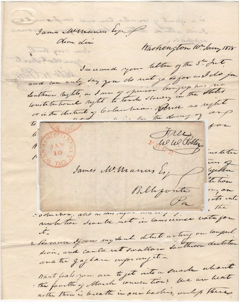 "Letter from a Pennsylvania congressman reiterating his support for ""Southern Rights"" and opposition to abolition while explaining why he voted against the Gag Rule in the House of Representatives. William W. Potter to James McManus."