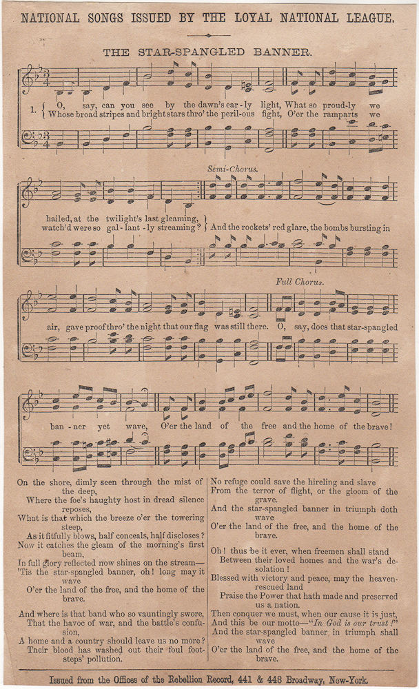 """A """"Star-Spangled Banner"""" song sheet distributed by the rabidly Unionist Loyal National League to help counteract propaganda from Democrat Copperheads who sympathized with the South"""