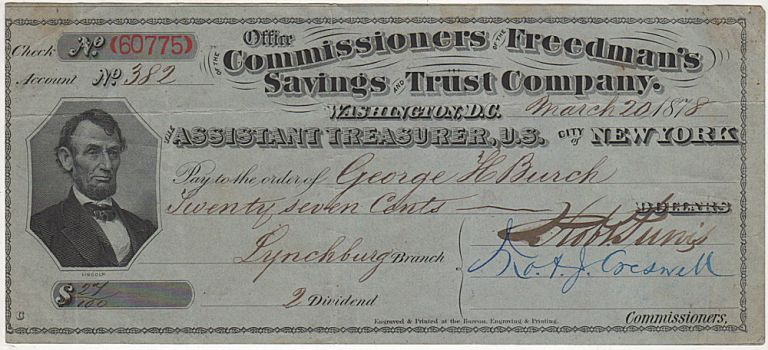 "A used, but uncancelled, dividend check from the Office of the Commissioners of the Freedman's Savings and Trust Company for ""Twenty seven Cents."". Payable to George H. Burch, Robert Purvis, John A. J. Creswell."