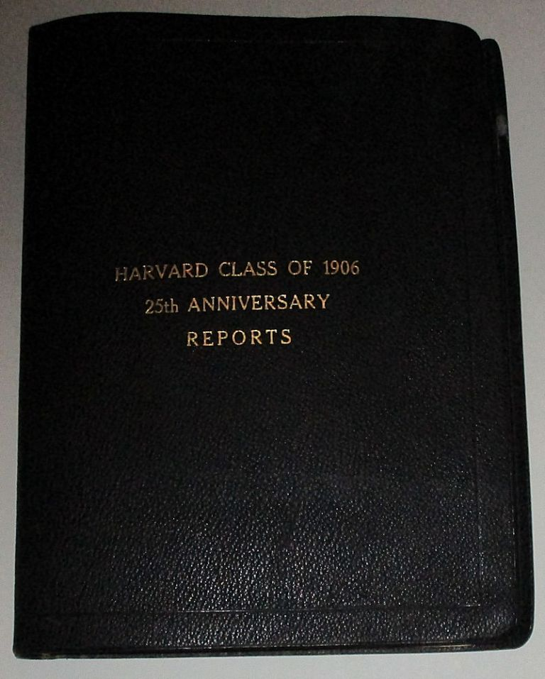 A comprehensive scrapbook-photo album documenting the 25th Reunion of Harvard University's Graduating Class of 1906. but likely Robert Amory Unidentified compiler, the reunion chairman.