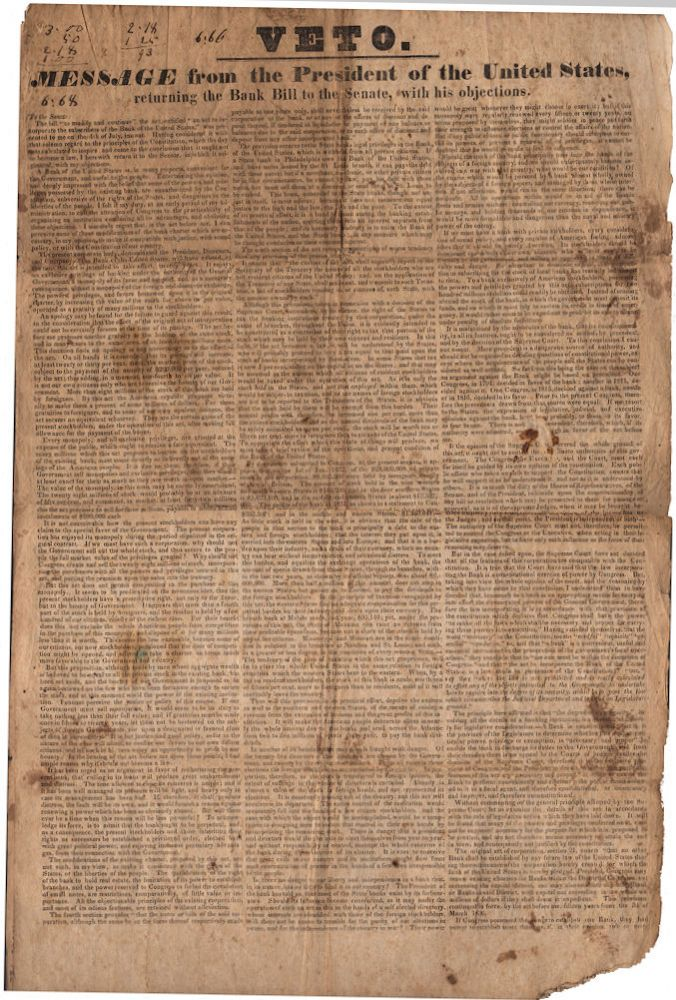 Andrew Jackson's famous veto of the Second National Bank Bill. Veto. Message from the President of the United States returning the Bank Bill to the Senate, with his Objections. President Andrew Jackson.