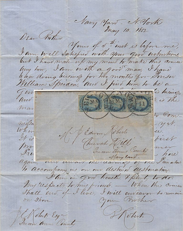Letter send from a young petty officer assuring his brother that he was going not going to renege on his commitment to work for the Purser of Commodore Perry's flagship, the USS Mississippi, on its voyage to Japan to force the Shogunate to open the country to foreign trade and allow the resupply of American whaling vessels. B. Roberts to J. Edwin Roberts.