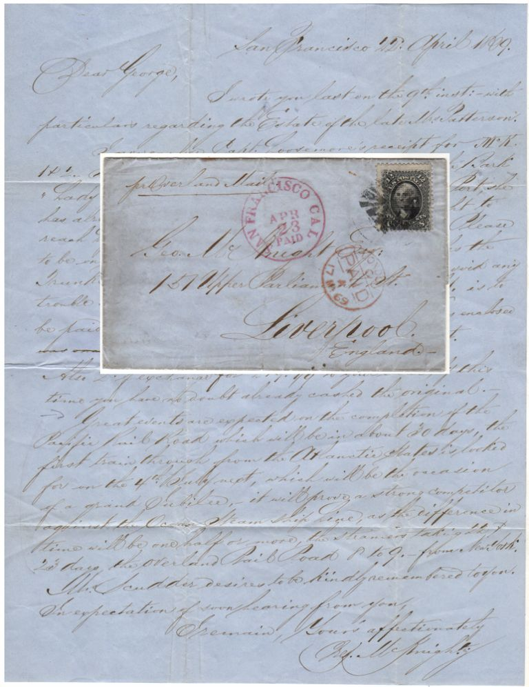 [A BUSINESSMAN IN SAN FRANCISCO INFORMS HIS BROTHER IN GREAT BRITAIN ABOUT THE PENDING COMPLETION OF THE TRANSCONTINENTAL RAILROAD AND ITS IMPLICATIONS FOR CROSS-COUNTRY TRAVEL AND SHIPPING.]; A stamped folded letter from San Francisco to Liverpool, England franked with a black 12-cent E grill stamp and accompanied by a Philatelic Foundation Certificate. Red. McKnight to George McKnight.