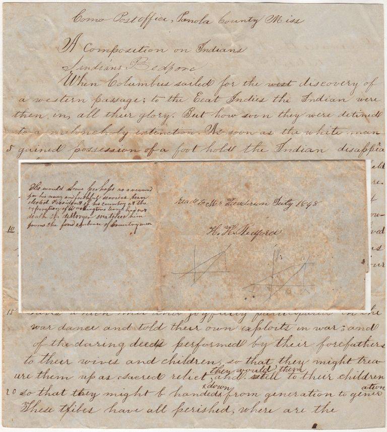 """[A PROSPECTIVE UNIVERSITY OF MISSISSIPPI COLLEGE STUDENT CASTIGATES WHITE MEN FOR THEIR TREATMENT OF NATIVE AMERICANS]; A """"Composition on Indians"""" by a student, who would begin study the following year at the University of Mississippi, about their mistreatment at the hands of whites. H. H. Bedford, Henry Hill."""