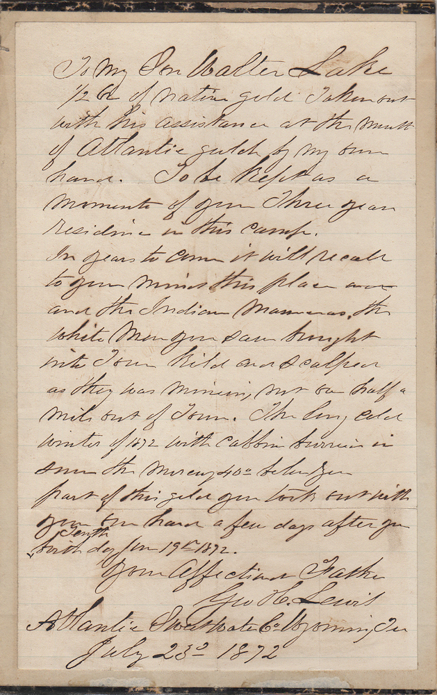 "WYOMING GOLD MINING MASSACRE LETTER. ""In years to come . . . recall to your mind this place and the Indian Massacres, the white men you saw brought into town kild and scalped as they was mining, not one half a mile out of Town."". Geo. H. Lewi to his son."
