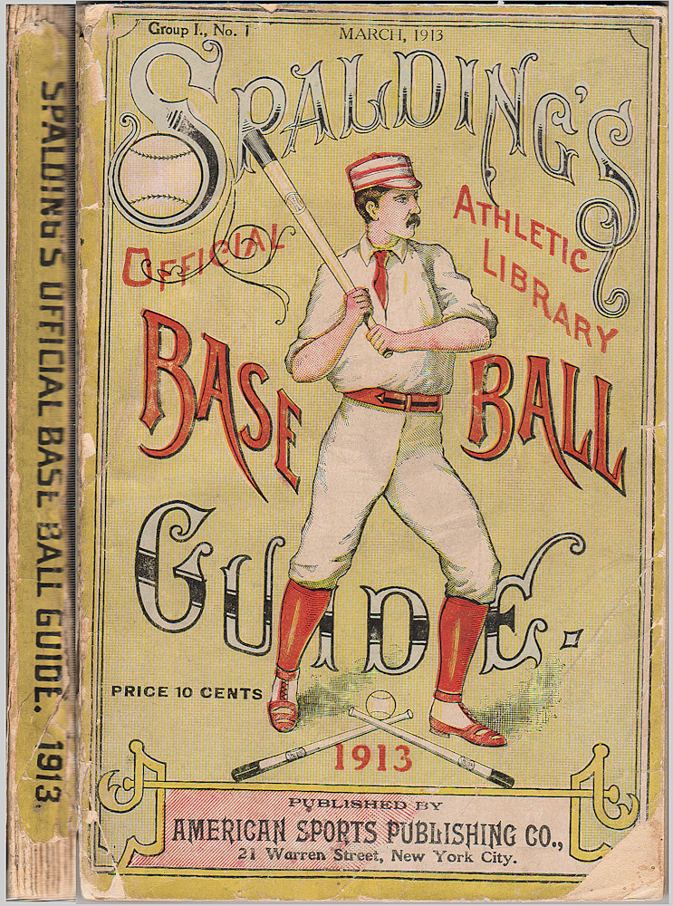 "Spalding's Official Base Ball (Baseball) Guide: Thirty-Seventh Year: 1913, Spalding's Athletic Library Group 1. No. 1; ""The Last World Series . . . was the greatest . . . ever been played in the history of the National Pastime."" John B. Foster."