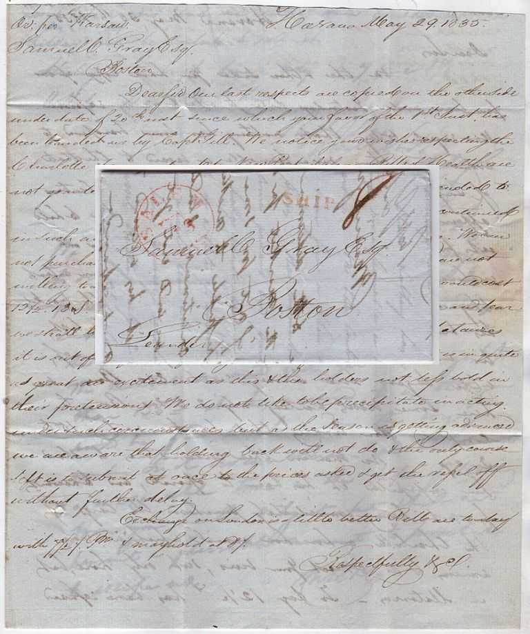 Privately carried stampless letter containing sequential messages from three Havana merchants to Boston lamenting the state of the White Sugar Market in Cuba. Addressed to Samuell Gray Esq.