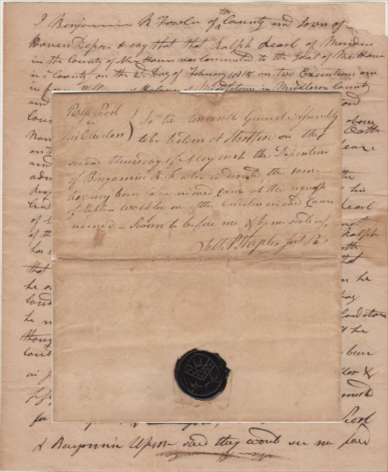 """""""AS HE COULD NOT PAY ALL AND OTHERS WERE ANXIOUS FOR THEIR PAY HE MUST CONCLUDE TO STAY IN PRISION SO LONG AS HIS CREDITORS THOUGHT PROPER."""" A sworn statement in regards to a Connecticut man imprisoned at """"the Goal of New Haven"""" for failure to pay his debts. Benjamin R. Fowler."""