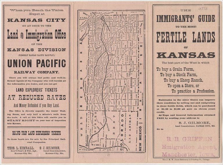 """""""KANSAS / THE BEST PART OF THE WEST TO BUY A GRAIN FARM . . . STOCK FARM . . . SHEEP RANCH . . . OPEN A STORE, OR TO PRACTICE A PROFESSION."""" The Immigrants' Guide to the Most Fertile Lands of Kansas. . Land Commissioner J. S. Gilmore."""