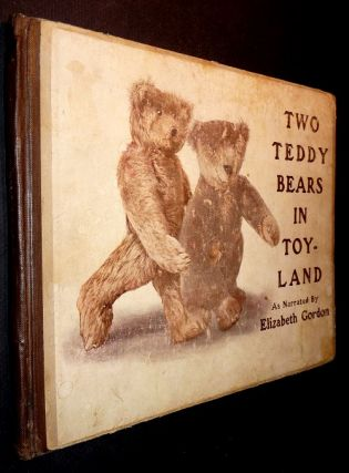 Two Teddy Bears in Toyland. Elizabeth M. Gordon