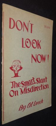 Don't Look Now! The Smart Slant on Misdirection. Al Leech