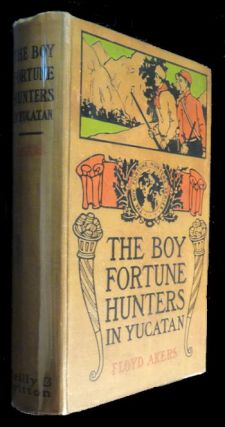 The Boy Fortune Hunters in the Yucatan