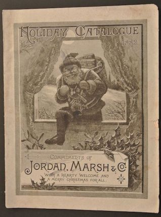 Holiday Catalogue: Compliments of Jordan, Marsh & Co. with a Hearty Welcome and a Merry Christmas for All