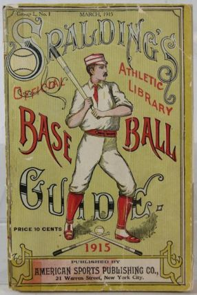 Spalding's Official Base Ball (Baseball) Guide: Thirty-Ninth Year, 1915, Spalding's Athletic Library Group 1. No. 1. John B. Foster.