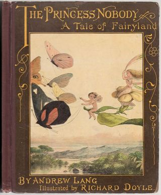 The Princess Nobody: A Tale of Fairyland. Andrew Lang