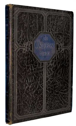 The 1930 Osteoblast [The Yearbook of the Kirksville College of Osteopathy & Surgery, now A.T. Still University]