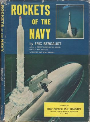 Rockets of the Navy. Eric Bergaust, a, Rear Admiral W. F. Raborn