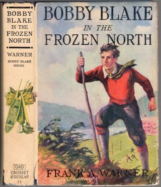 Bobby Blake in the Frozen North. Frank A. Warner