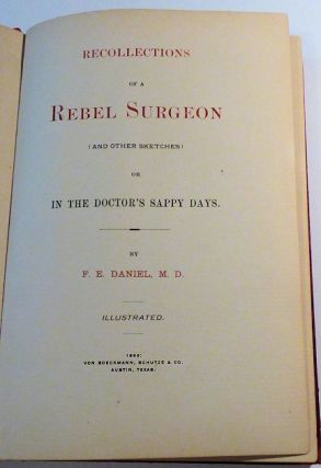 Recollections of a Rebel Surgeon (and Other Sketches) or In the Doctor's Sappy Days