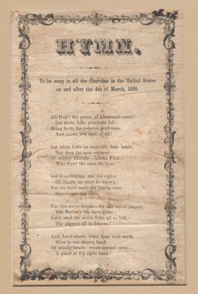 Anti-Black, Anti-Lincoln 2nd Inauguration Broadside: Hymn. To be sung in all the Churches in the United States on or after the 4th of March, 1865. Unknown Author.