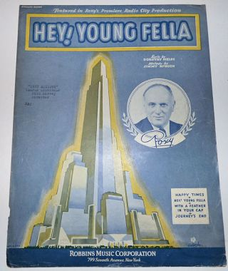 Radio City Music Hall Grand Opening - Hey! Young Fella: Featured in Roxy's Premiere Radio City Production - Sheet Music. Dorothy Fields, Jimmy McHugh.
