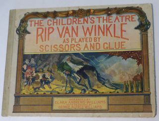 The Children's Theatre: Rip Van Winkle as played By Scissors and Glue