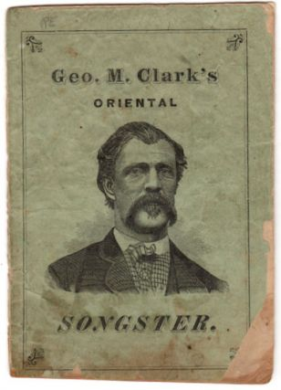 George M. Clark's Oriental Songster [for J. M. French's Great Oriental Circus and Egyptian Caravan].
