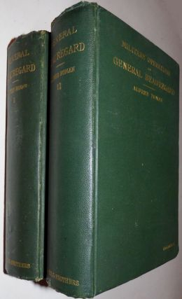 The Military Operations of General Beauregard in the War Between the States, 1861 to 1865, Including a Brief Personal Sketch and a Narrative of His Services in the War with Mexico, 1846-8. (Two volumes)