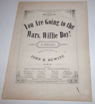 You are Going to the Wars, Willie Boy! A Ballad.