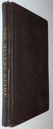 The Miner's Guide and Metallurgist's Directory. J. W. Orton