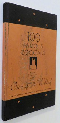 100 Famous Cocktails: The Romance of Wines and Liquors: Etiquette . . . Service. In collaborations, Oscar of the Waldorf.