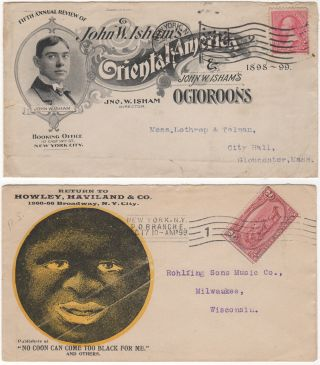 Illustrated advertising envelopes for John W. Isham's Oriental America and Octoroons and the Octoroons' Hit Song, No Coon Can Come Too Black For Me.
